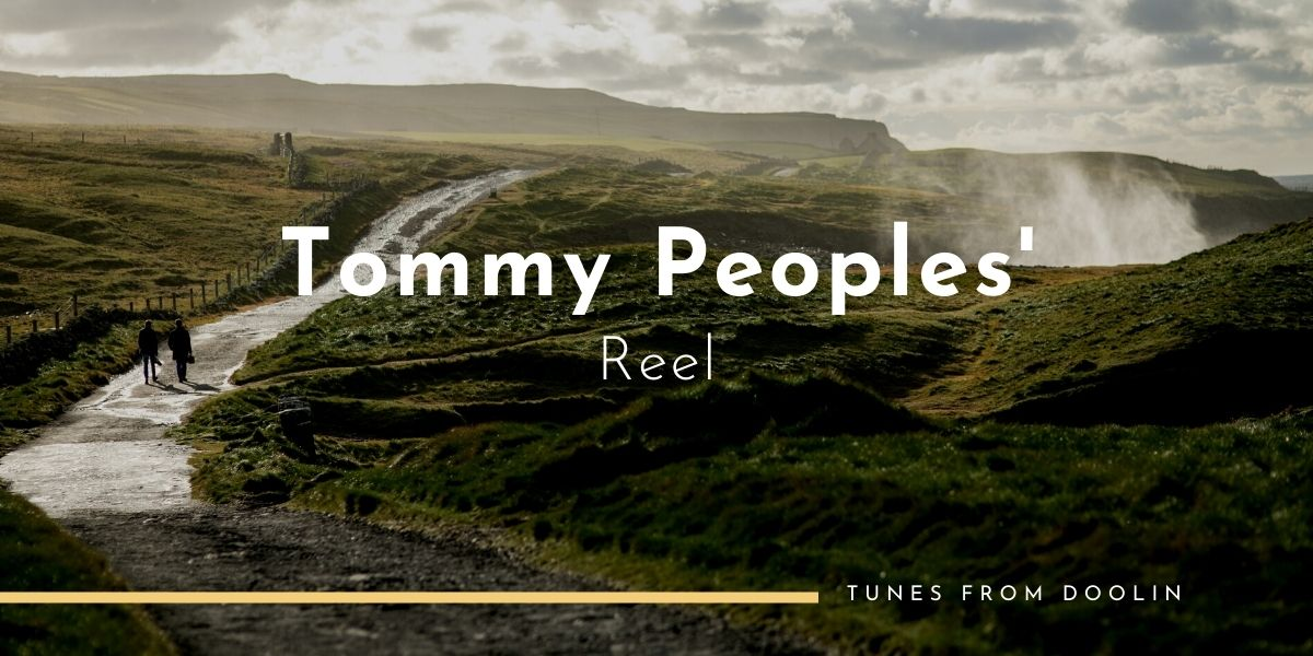 Tommy Peoples' (Reel) | Tunes From Doolin | Irish Traditional Music