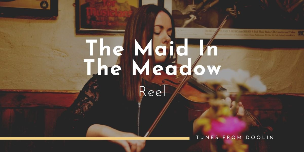The Maid In The Meadow (reel)   Tunes From Doolin   Irish Traditional Music