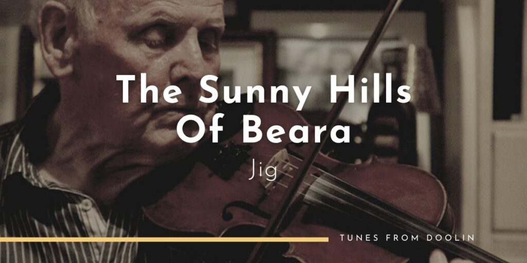 The Sunny Hills of Beara (Jig) (John Dwyer) | Tunes From Doolin | Irish Traditional Music