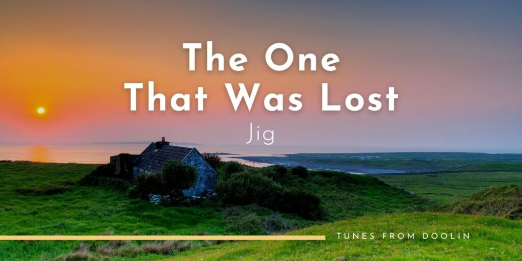 The One That Was Lost Jig (Paddy O'Brien jig)) | Tunes From Doolin | Irish Traditional Music