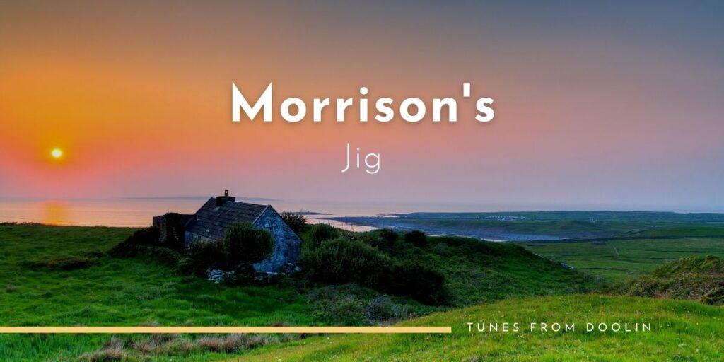 Morrison's Jig (jig) | Tunes From Doolin | Irish Traditional Music