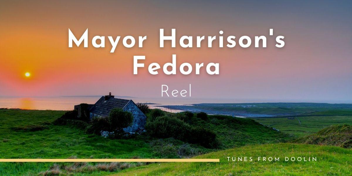 Mayor Harrison's Fedora (reel)   Tunes From Doolin   Irish Traditional Music