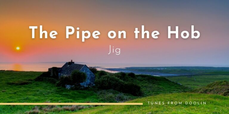 The Pipe On The Hob (jig) | Tunes From Doolin | Irish Traditional Music