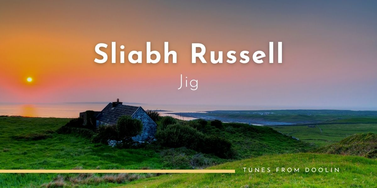 Sliabh Russell (jig) (Slieve Russell) | Tunes From Doolin | Irish Traditional Music