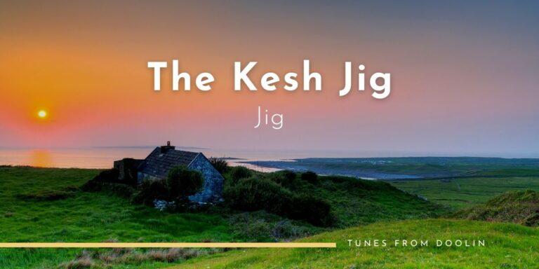 The Kesh Jig (jig) | Tunes From Doolin | Irish Traditional Music