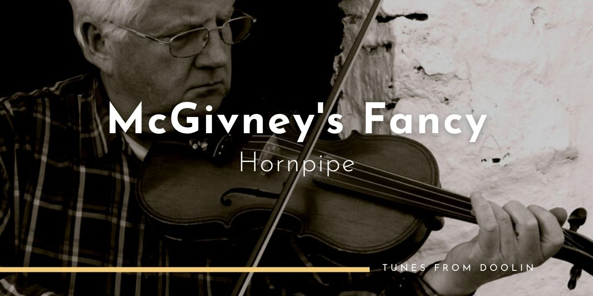McGivney's Fancy (hornpipe) | Tunes From Doolin | Irish Traditional Music