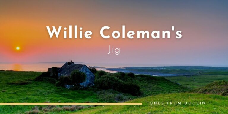 Willie Coleman's (jig) | Tunes From Doolin | Irish Traditional Music